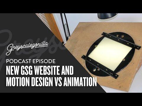 Greyscalegorilla Podcast Ep. 008 - New GSG Site, Motion Design vs Animation