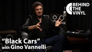 "Behind The Vinyl - ""Black Cars"" with Gino Vannelli"
