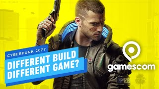 Cyberpunk 2077 is A Different Game Depending on Your Build - Gamescom 2019