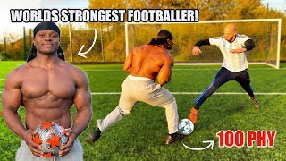 I Challenged The Worlds STRONGEST Footballer To A Pro Competition