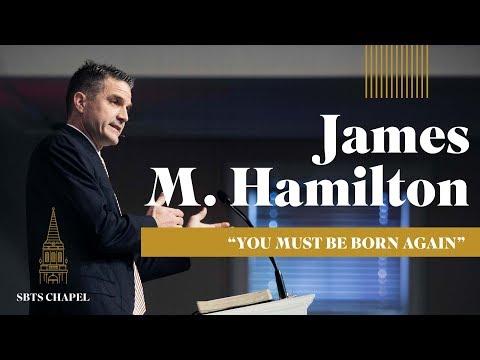 "James M. Hamilton - ""You Must Be Born Again"""