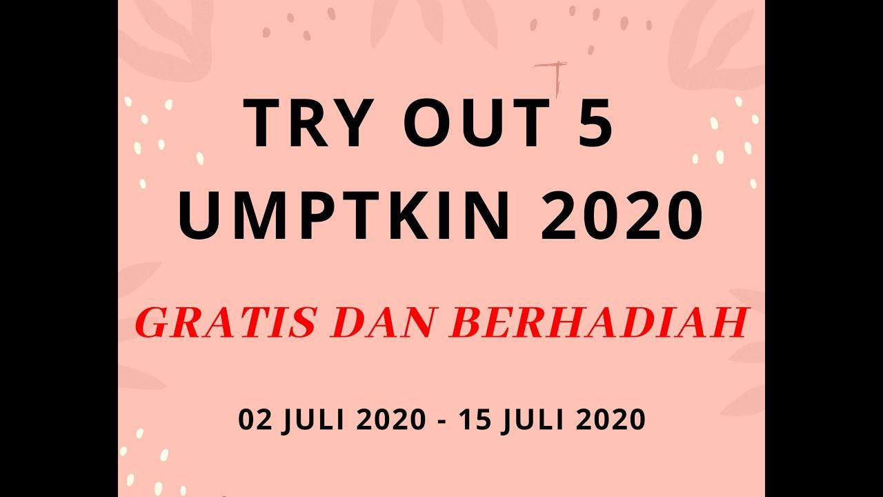 TRY OUT 5 UMPTKIN 2020 GRATIS DAN BERHADIAH 🔥😍