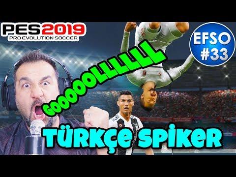 PES 2019 PC TÜRKÇE SPİKER! SES DENEME BİR Kİ! | PES 2019 EFSANE OL #33