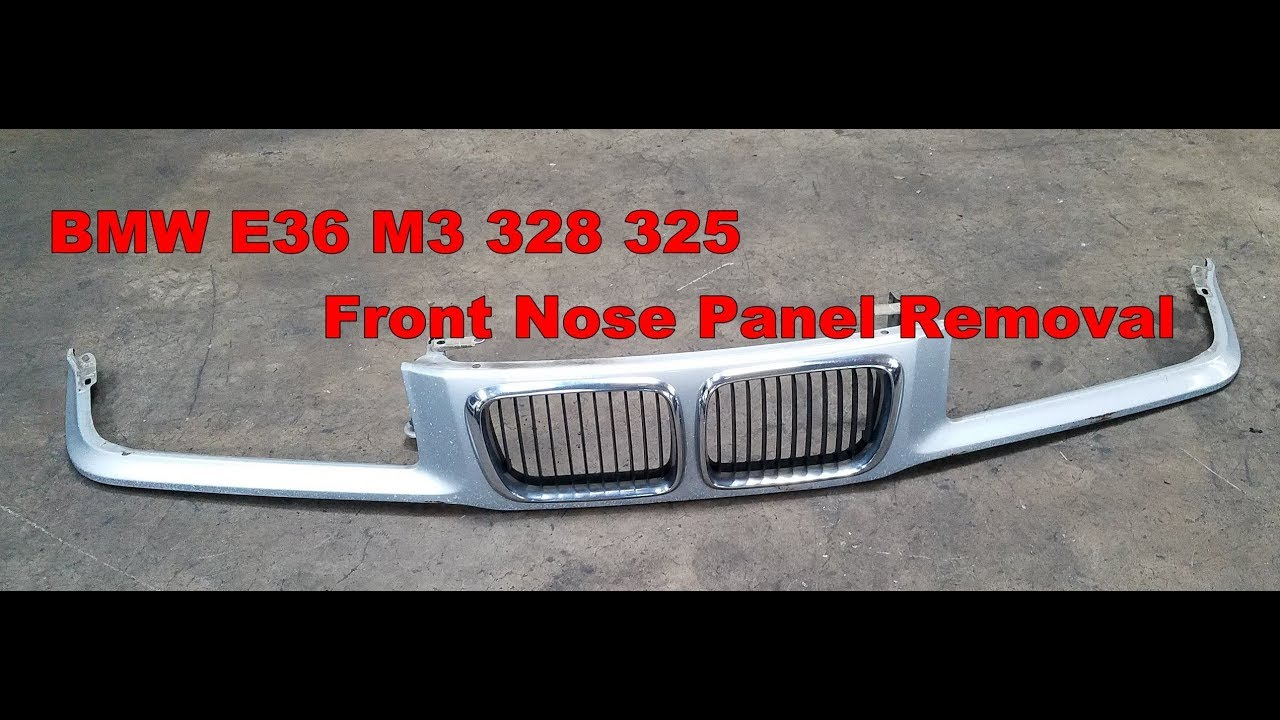 Bmw E36 M3 328 325 Nose Panel Kidney Grille Removal Youtube