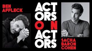 Ben Affleck & Sacha Baron Cohen On Portraying an Alcoholic, Fooling Rudy Giuliani | Actors on Actors