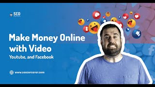 Make Money Online With Video  YouTube and Facebook
