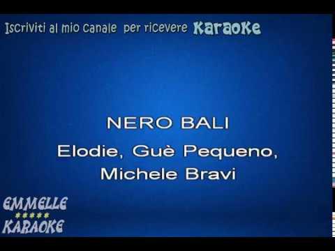 Nero Bali karaoke Elodie, Pequeno, Bravi [EMMELLE KARAOKE]