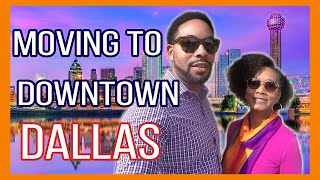 Live in Downtown Dallas| Relocation| City Living