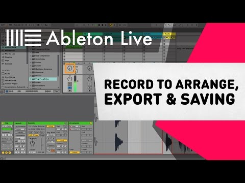 Ableton Live 9 Tutorial - Record to Arrange, Export, & Saving