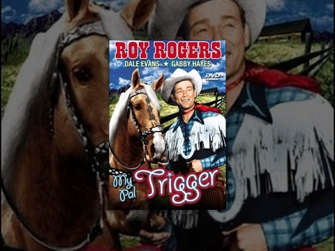 My Pal Trigger is listed (or ranked) 1 on the list The Best Roy Rogers Movies