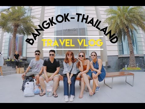 THAILAND TRAVEL VLOG - FOODS & SHOPPING IN BANGKOK - APRIL 2017
