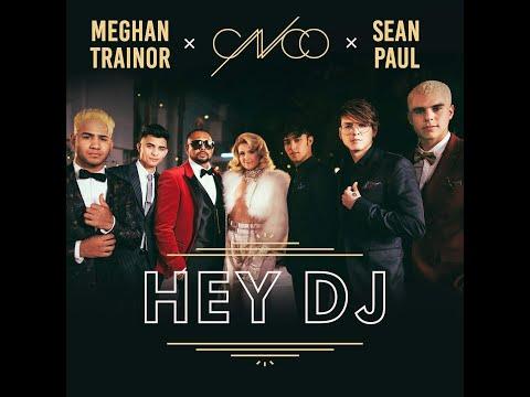 HEY DJ REMIX CNCO FT MEGAN TRAINOR SEAN PAUL Mp3