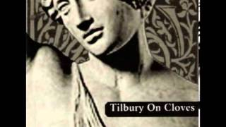 Tilbury on cloves- End always -