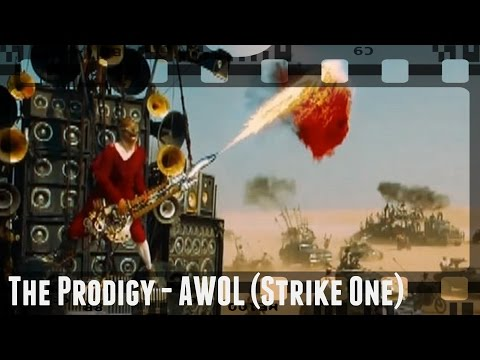 The Prodigy - AWOL (Strike One) | Mad Max: Fury Road