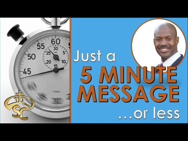Just 5 Minutes of Sunday's Message Believe It Or Not