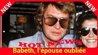 Mort de Johnny Hallyday : Babeth, l'épouse oubliée