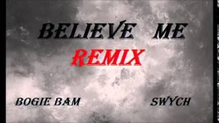 bogie bam believe me remix feat swych