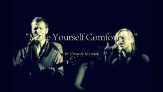Make Yourself Comfortable - Dave & Marissa