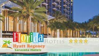 Hyatt Regency - Sarasota - Sarasota Hotels, Florida