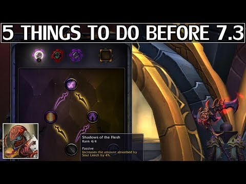 5 Things To Do Before 7.3 - WoW Legion