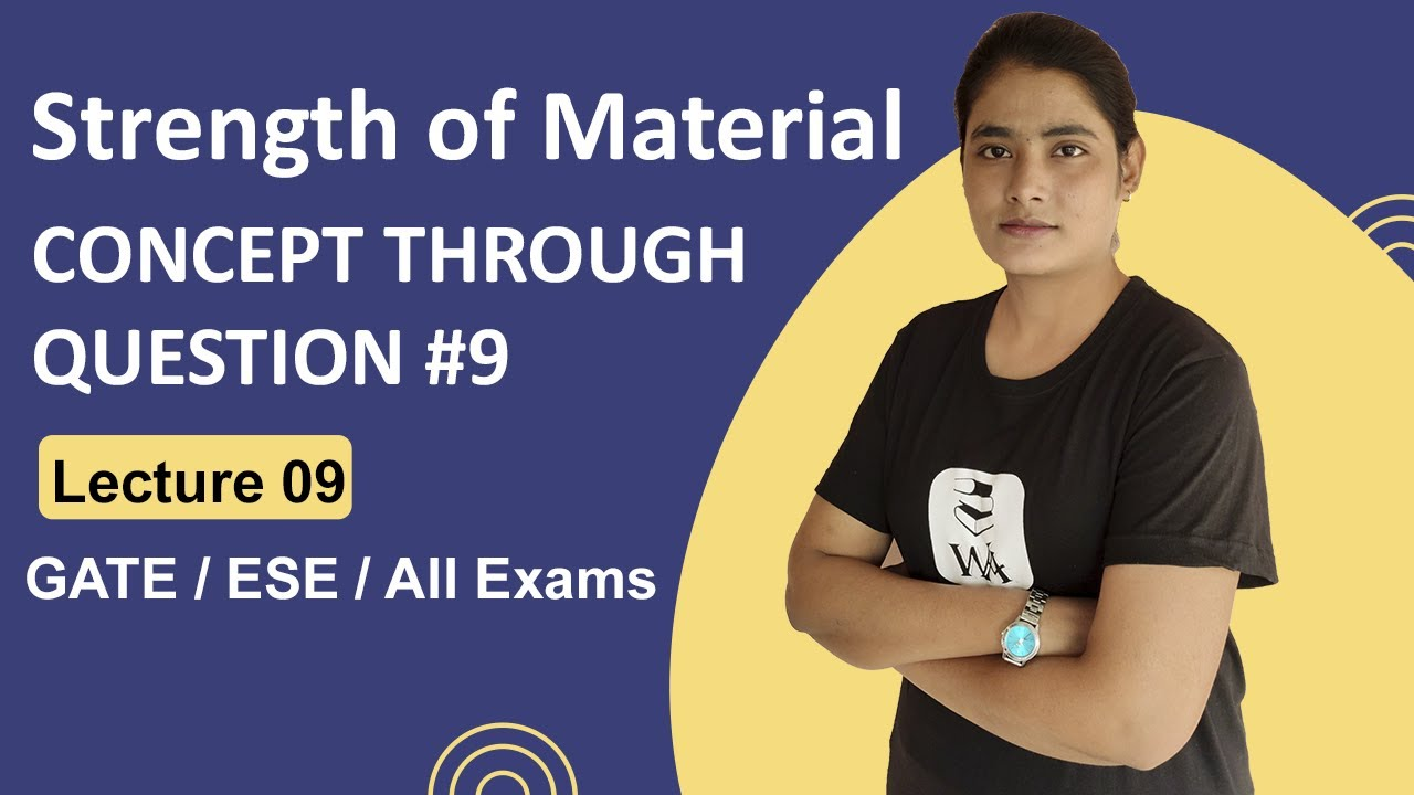 Strength of Materials (SOM) for GATE | CONCEPT THROUGH QUESTIONS #9 | GATE Lectures by Well Academy
