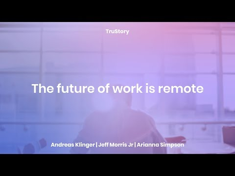 The Future Of Work Is Remote With Jeff Morris Jr, Arianna Simpson, & Andreas Klinger