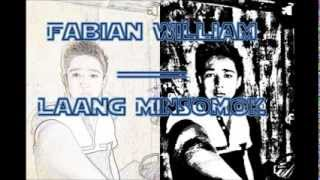 Fabian William - Laang Minsomok