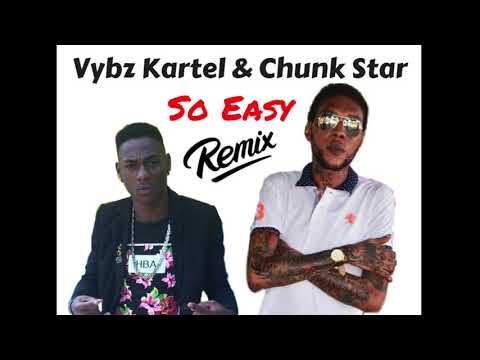 🤴🏾 Vybz Kartel & Chunk Star - So Easy (Remix) Sep 2017