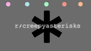 *unzips ur pants* | r/creepyasterisks Top Posts | Reddit