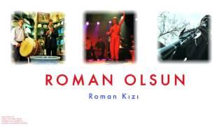 İsmail Vurgun - Roman Kızı [ Roman Olsun © 2008 Kalan Müzik ]