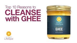 Top Ten Reasons to Cleanse with Ghee | John Douillard's LifeSpa