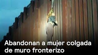 Mujer colgada de muro fronteriza es rescatada - Migrantes - En Punto con Denise Maerker