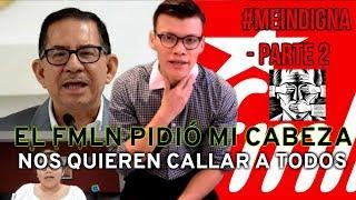 EL FMLN PIDIÓ MI CABEZA POR MIS VIDEOS DE YOUTUBE