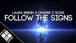 Laura Brehm & Draper - Follow The Signs (Soar Remix) | Melodic Dubstep