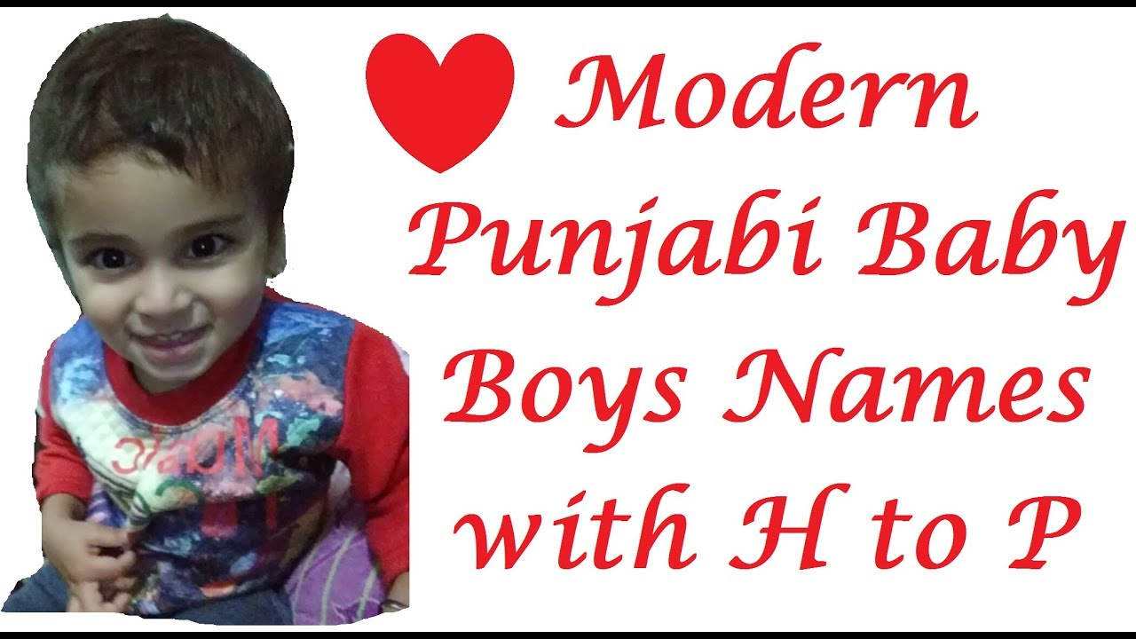 Modern Punjabi Baby Boys Names With H To P Youtube
