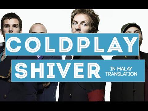 Coldplay - Shiver (Malay Translation)