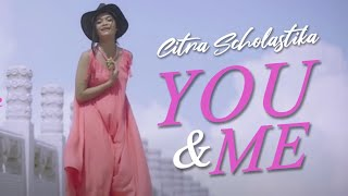 Citra Scholastika - You & Me (Love & Kiss)