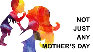 Mother's Day 05.09.2021