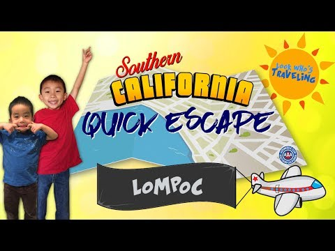Top 8 Things to do in Lompoc, California (SoCal Auto Club Quick Escape): Traveling with Kids