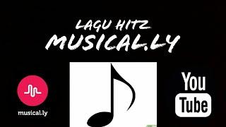 Lagu yang biasa dipakai buat Musical.ly