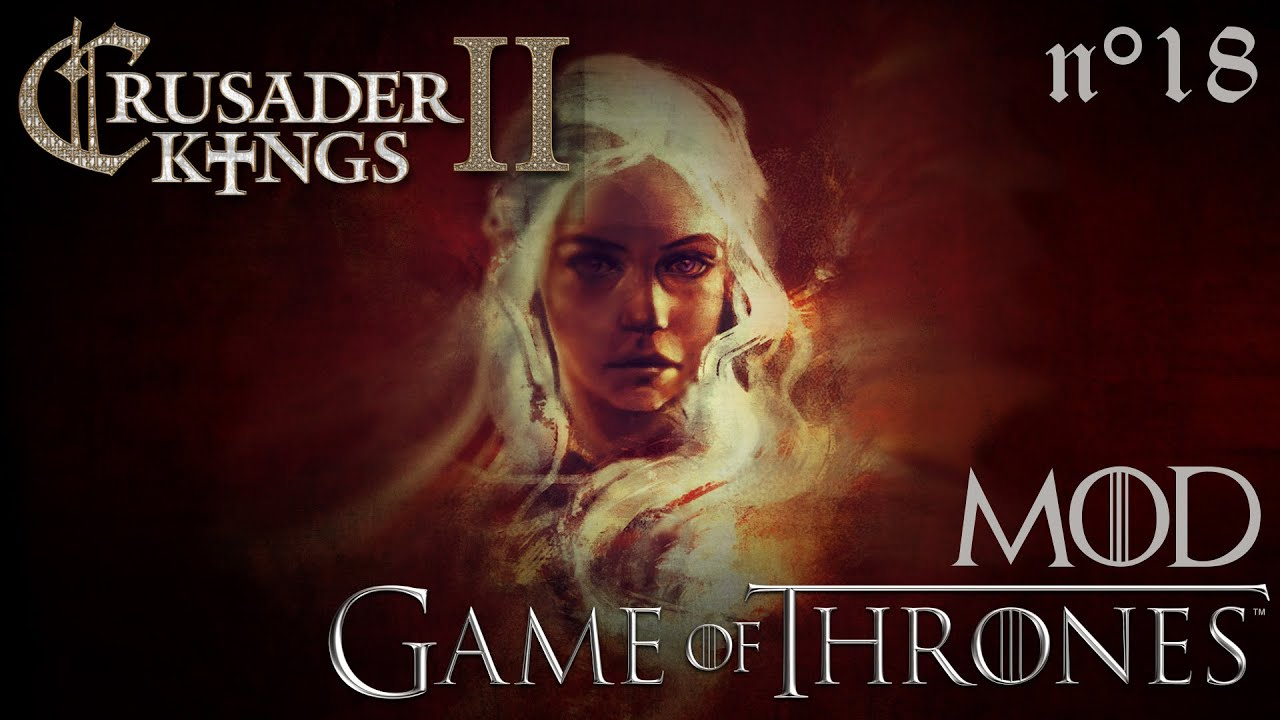 Crusader kings 2 game of thrones mod daenerys and drogo