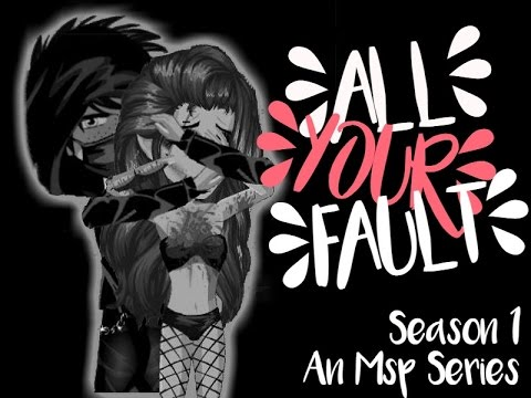 All Your Fault // S.1 Ep.1 // Msp Series