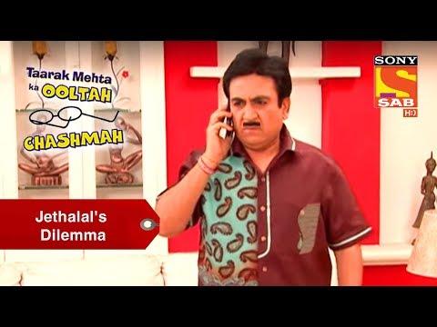 Jethalal's Dilemma   Taarak Mehta Ka Oolta Chashma