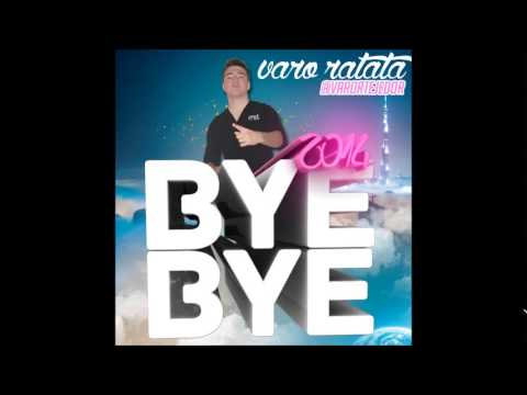 04. Varo Ratatá Bye Bye 2014 [Twitter: @VaroRTejedor]