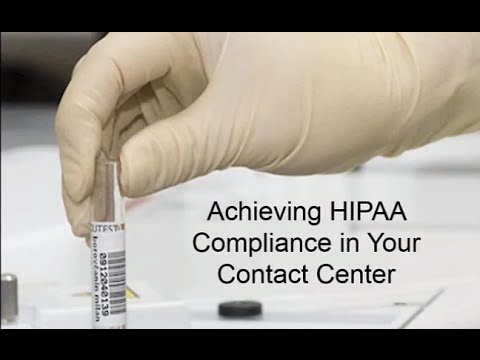 Achieving HIPAA Compliance in Your Contact Center