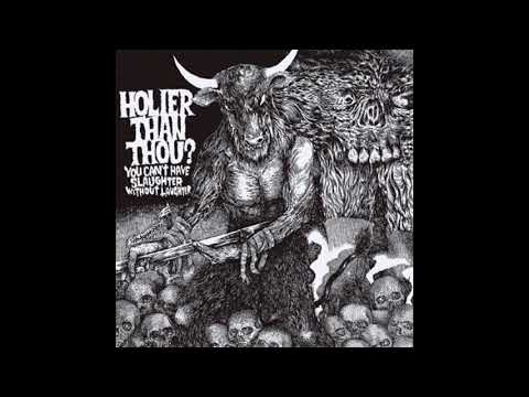 Holier Than Thou? - YouCan'tHaveSlaughterWithoutLaughter | thrashcore crossover thrash hardcore punk