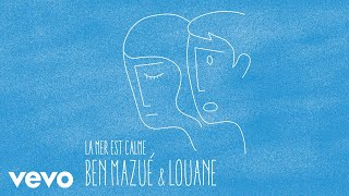 Ben Mazué, Louane - La mer est calme (Audio)