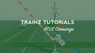 Trainz Tutorial: Basic ATLS Crossing Setup