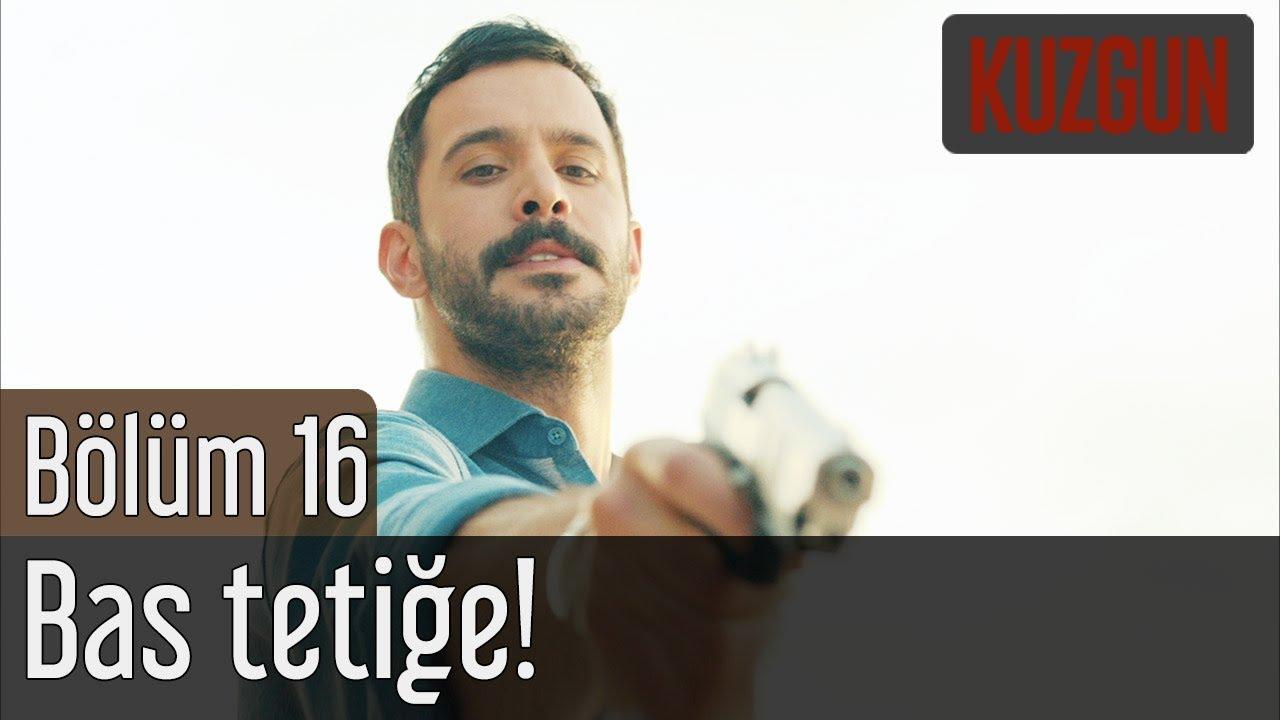 Kuzgun 16. Bölüm (Sezon Finali) - Bas Tetiğe!