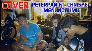 Peterpan ft. Chrisye - Menunggumu (Cover)